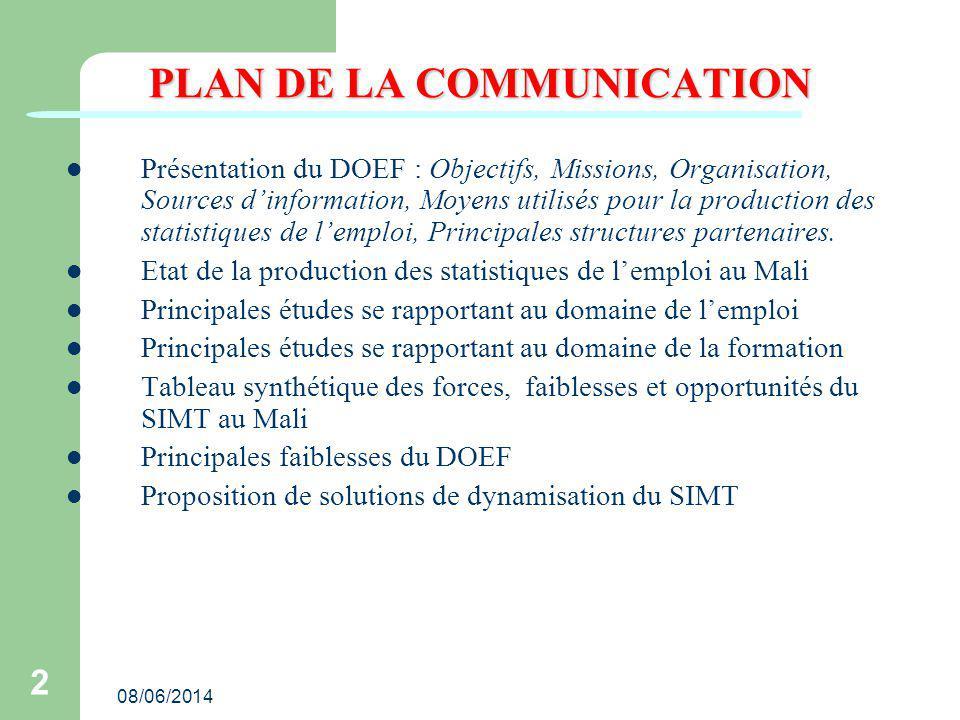 08/06/2014 2 PLAN DE LA COMMUNICATION Présentation du DOEF : Objectifs, Missions, Organisation, Sources dinformation, Moyens utilisés pour la producti