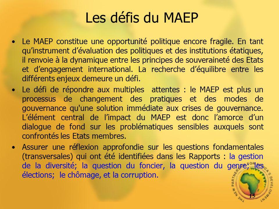 Les défis du MAEP Le MAEP constitue une opportunité politique encore fragile. En tant quinstrument dévaluation des politiques et des institutions état