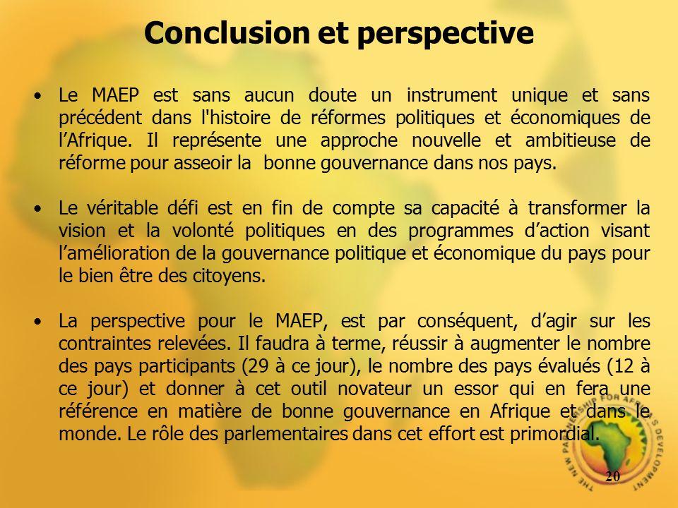 Conclusion et perspective Le MAEP est sans aucun doute un instrument unique et sans précédent dans l'histoire de réformes politiques et économiques de