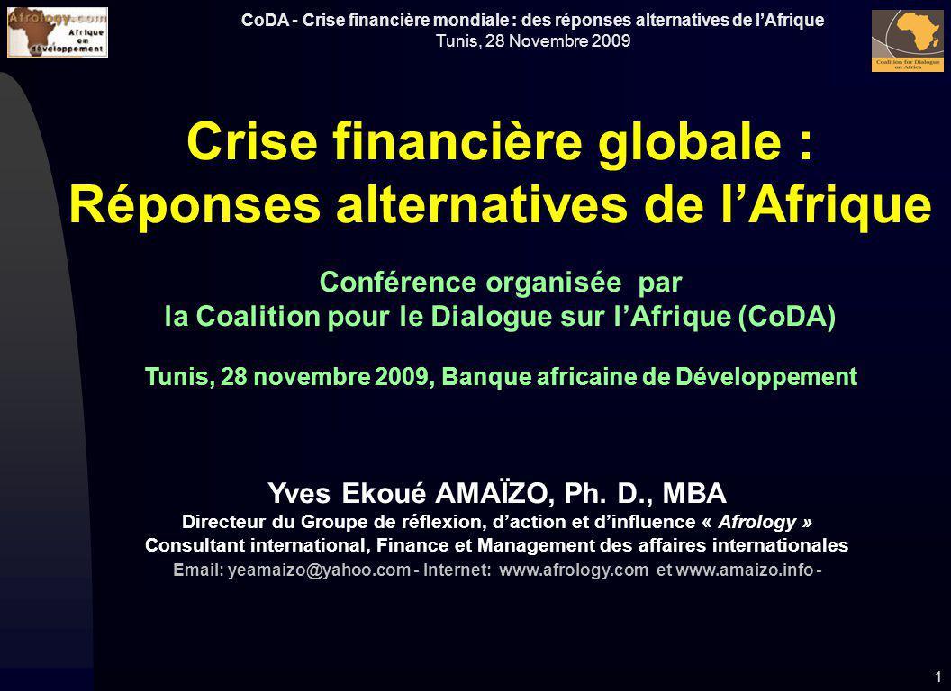 CoDA - Crise financière mondiale : des réponses alternatives de lAfrique Tunis, 28 Novembre 2009 1 Crise financière globale : Réponses alternatives de