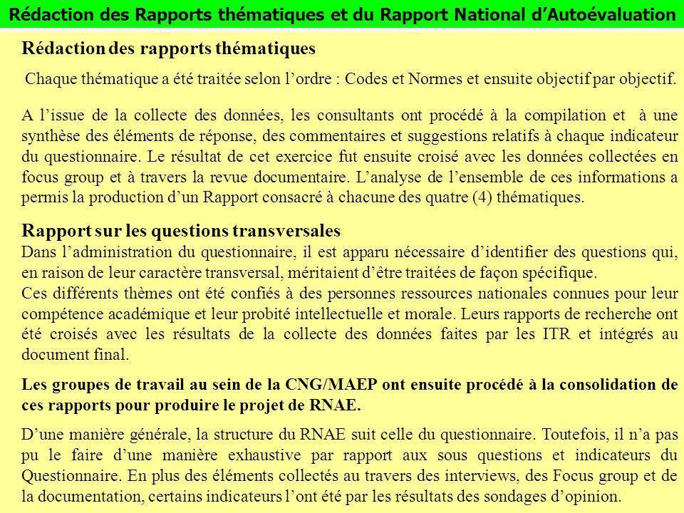 Rédaction des Rapports thématiques et du Rapport National dAutoévaluation Rédaction des rapports thématiques Chaque thématique a été traitée selon lor