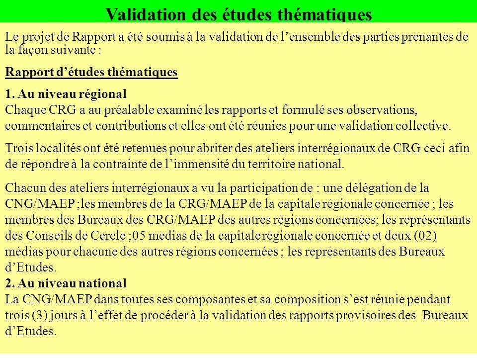 Validation des études thématiques Le projet de Rapport a été soumis à la validation de lensemble des parties prenantes de la façon suivante : Rapport