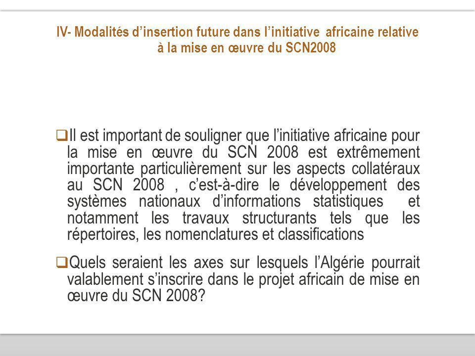 IV- Modalités dinsertion future dans linitiative africaine relative à la mise en œuvre du SCN2008 Il est important de souligner que linitiative africa