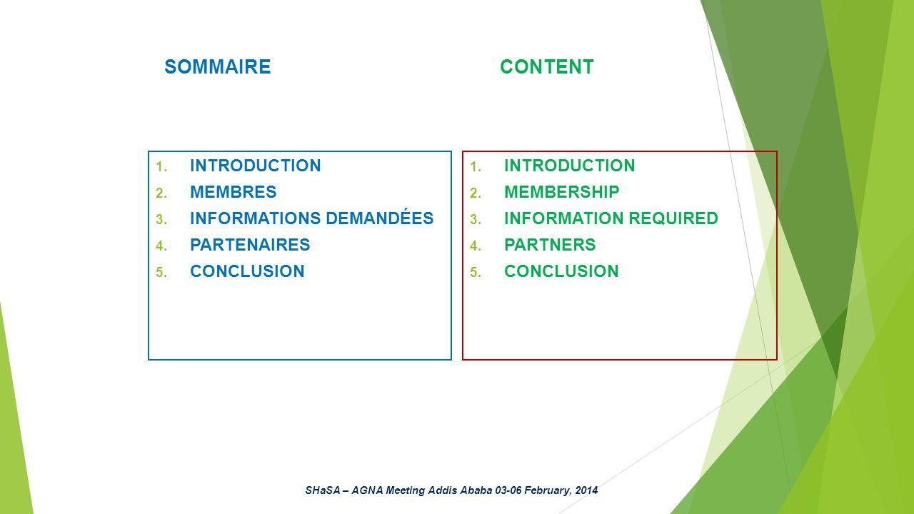 SOMMAIRE CONTENT 1. INTRODUCTION 2. MEMBRES 3. INFORMATIONS DEMANDÉES 4.