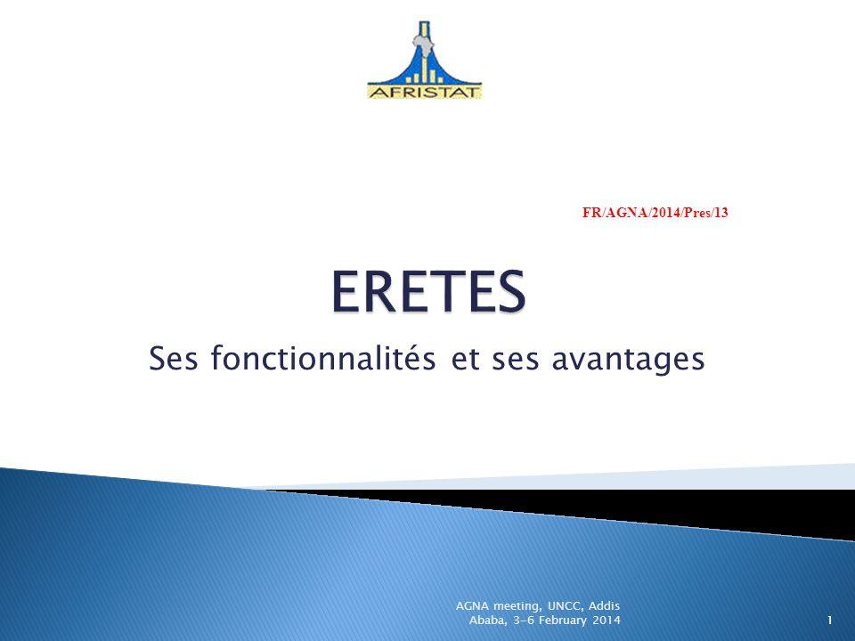 Ses fonctionnalités et ses avantages 1 AGNA meeting, UNCC, Addis Ababa, 3-6 February 2014 FR/AGNA/2014/Pres/13