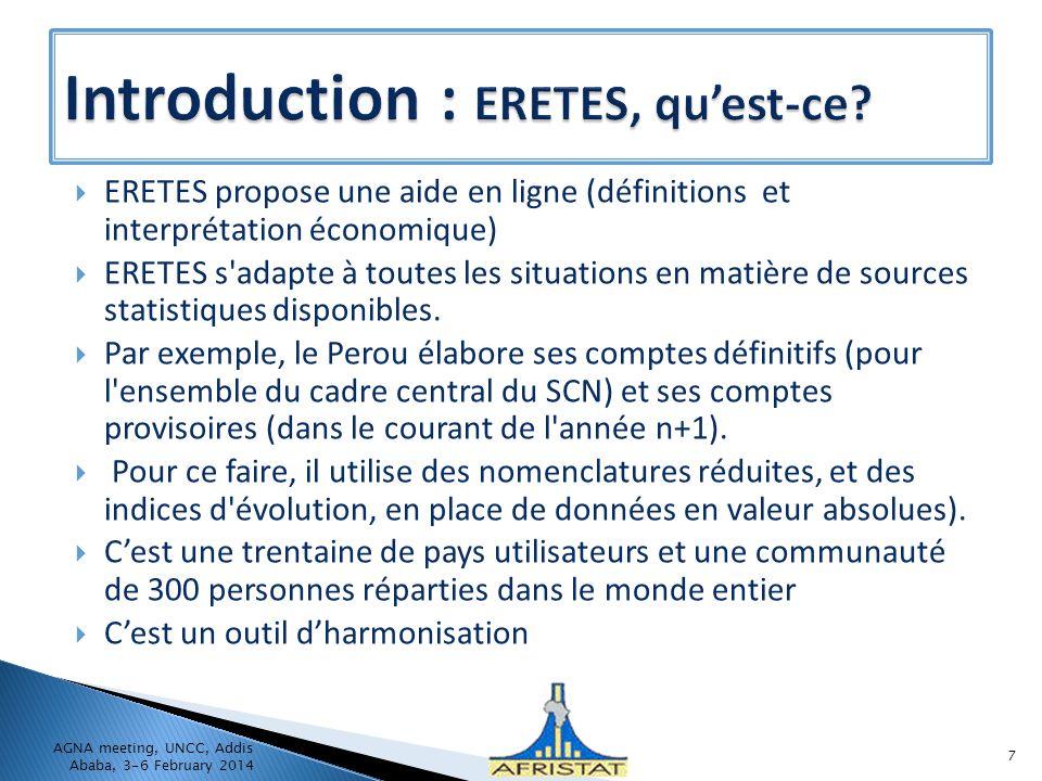 ERETES propose une aide en ligne (définitions et interprétation économique) ERETES s adapte à toutes les situations en matière de sources statistiques disponibles.