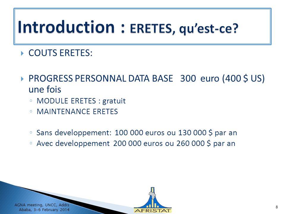 COUTS ERETES: PROGRESS PERSONNAL DATA BASE 300 euro (400 $ US) une fois MODULE ERETES : gratuit MAINTENANCE ERETES Sans developpement: 100 000 euros o