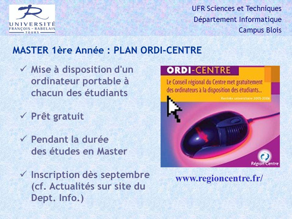UFR Sciences et Techniques Département Informatique Campus Blois CURSUS Master S&T Mention Informatique, 1 ère Année Blois Master 2 Professionnel Blois Master Professionnel Sc.
