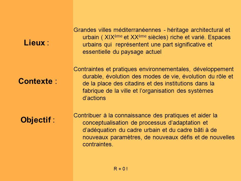 R + 0 ! Grandes villes méditerranéennes - héritage architectural et urbain ( XIX ème et XX ème siècles) riche et varié. Espaces urbains qui représente