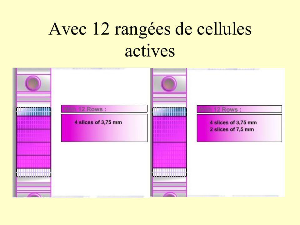 Avec 12 rangées de cellules actives