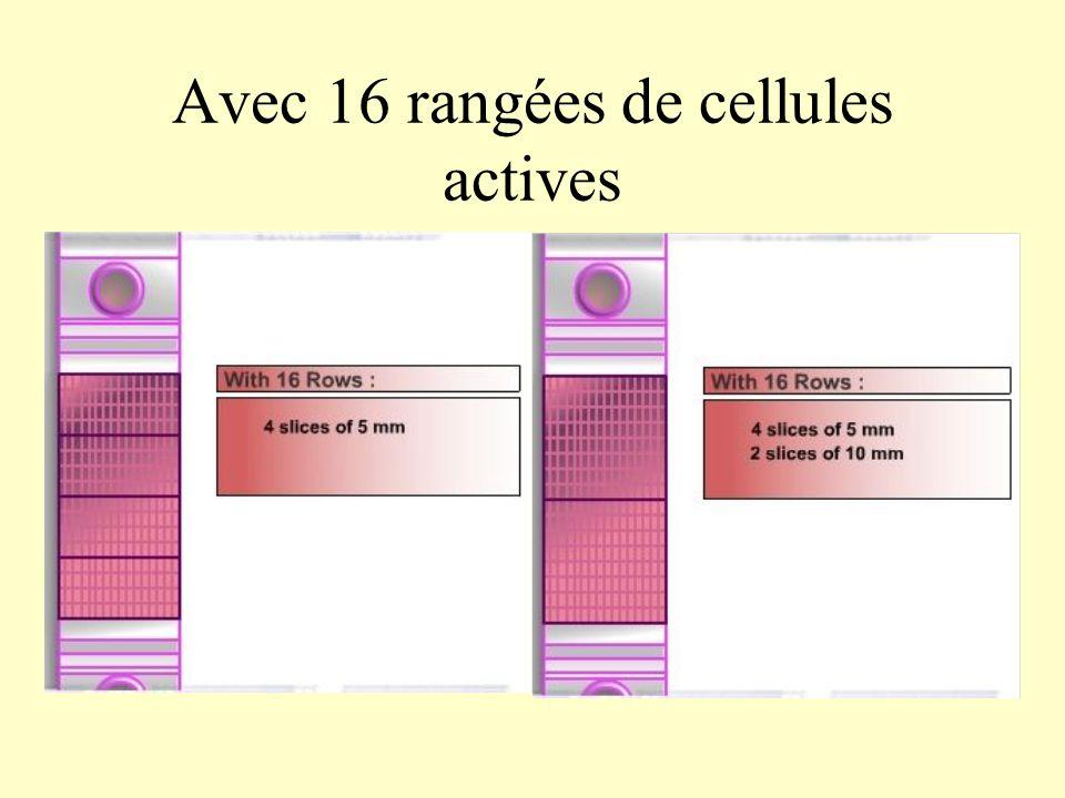 Avec 16 rangées de cellules actives