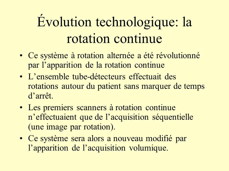 Évolution technologique: la rotation continue Ce système à rotation alternée a été révolutionné par lapparition de la rotation continue Lensemble tube