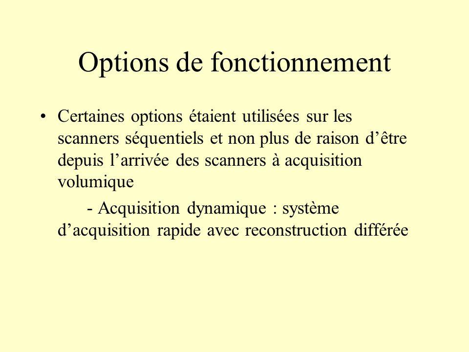 Options de fonctionnement Certaines options étaient utilisées sur les scanners séquentiels et non plus de raison dêtre depuis larrivée des scanners à