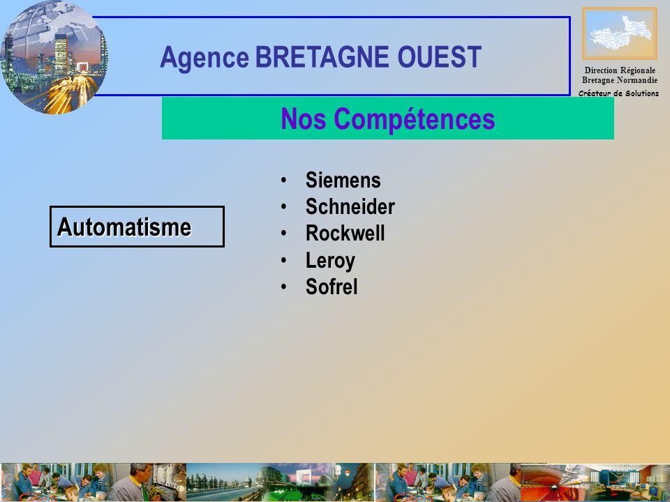 Siemens Schneider Rockwell Leroy Sofrel Automatisme Direction Régionale Bretagne Normandie Créateur de Solutions Agence BRETAGNE OUEST Nos Compétences