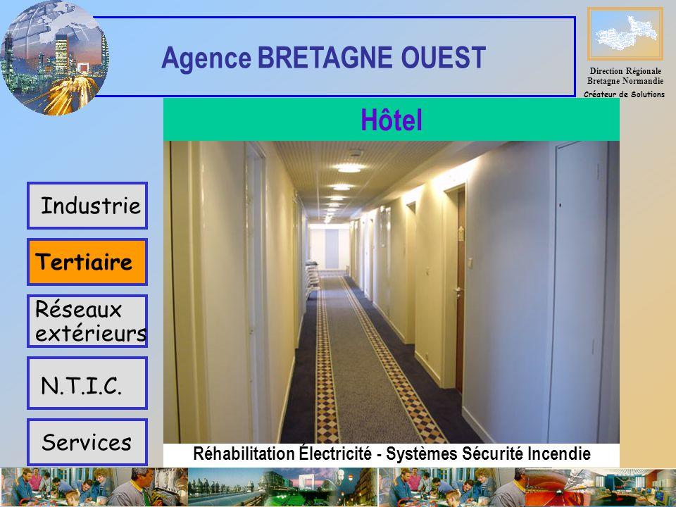 Réhabilitation Électricité - Systèmes Sécurité Incendie Industrie Tertiaire Réseaux extérieurs Services N.T.I.C.