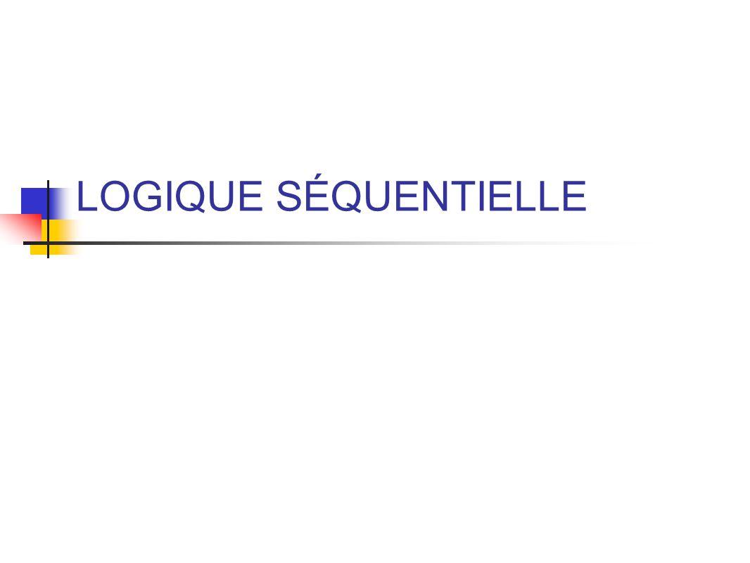 LOGIQUE SÉQUENTIELLE