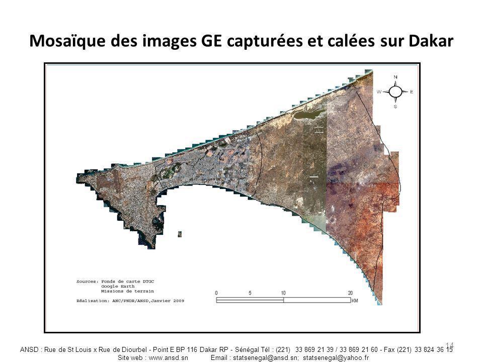 Mosaïque des images GE capturées et calées sur Dakar 14 ANSD : Rue de St Louis x Rue de Diourbel - Point E BP 116 Dakar RP - Sénégal Tél : (221) 33 86
