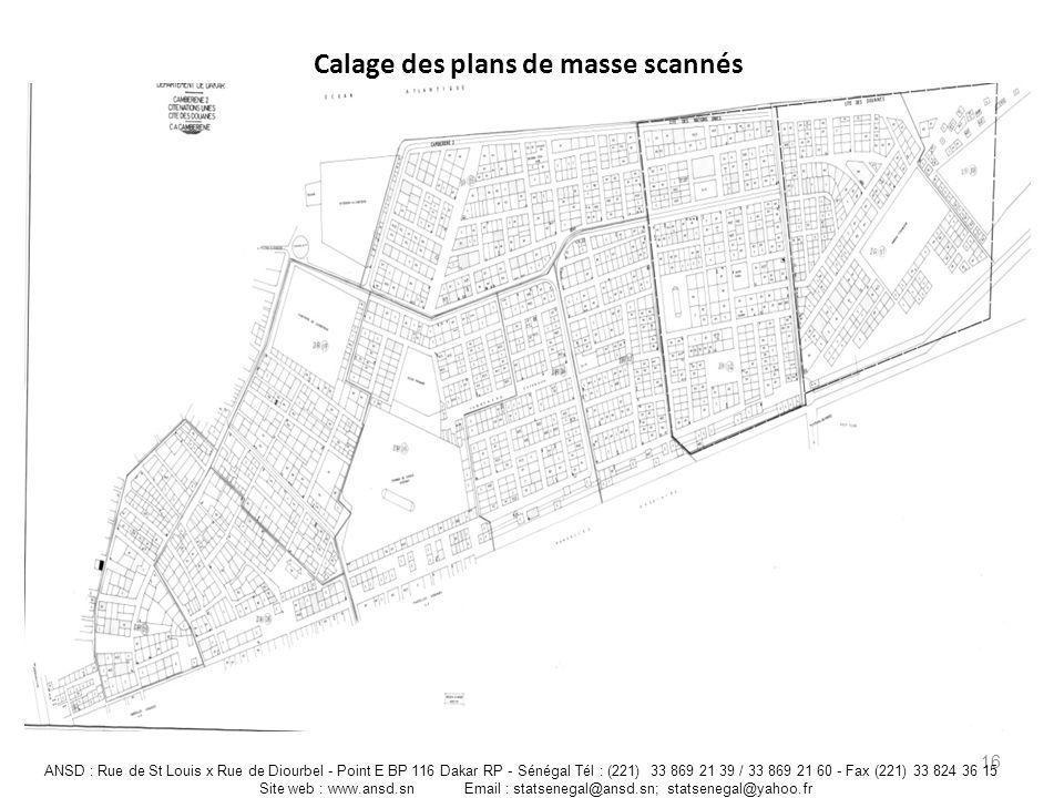 Calage des plans de masse scannés 16 ANSD : Rue de St Louis x Rue de Diourbel - Point E BP 116 Dakar RP - Sénégal Tél : (221) 33 869 21 39 / 33 869 21