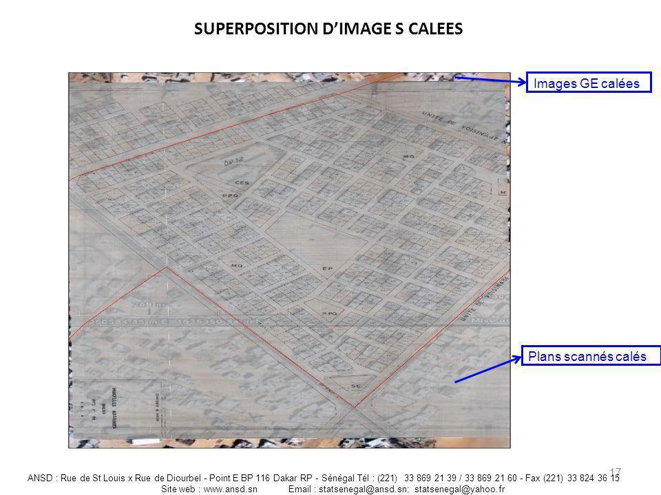 SUPERPOSITION DIMAGE S CALEES 17 ANSD : Rue de St Louis x Rue de Diourbel - Point E BP 116 Dakar RP - Sénégal Tél : (221) 33 869 21 39 / 33 869 21 60