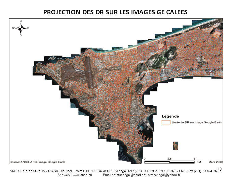 PROJECTION DES DR SUR LES IMAGES GE CALEES 19 ANSD : Rue de St Louis x Rue de Diourbel - Point E BP 116 Dakar RP - Sénégal Tél : (221) 33 869 21 39 /