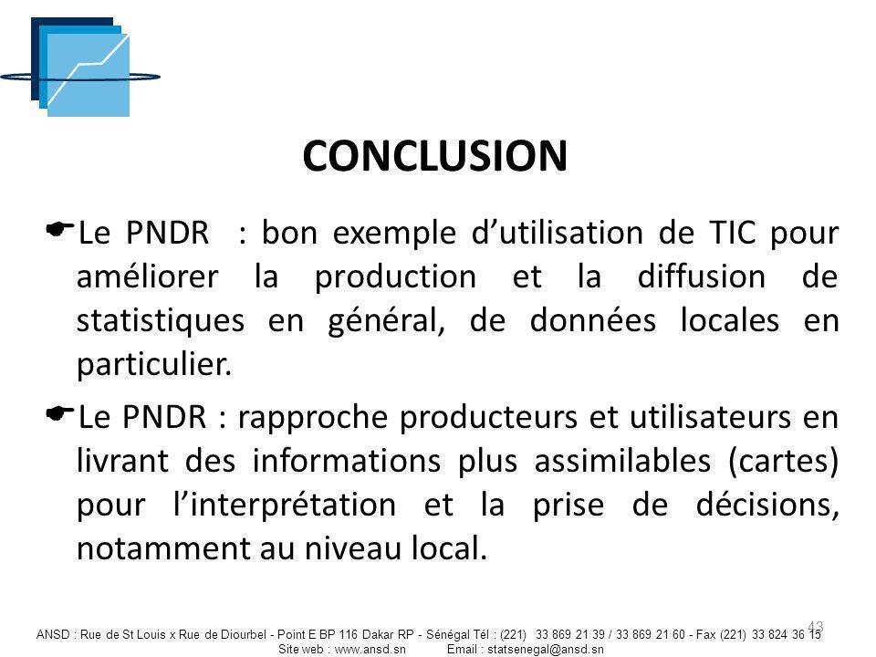 CONCLUSION Le PNDR : bon exemple dutilisation de TIC pour améliorer la production et la diffusion de statistiques en général, de données locales en pa