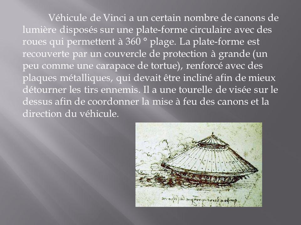 Véhicule de Vinci a un certain nombre de canons de lumière disposés sur une plate-forme circulaire avec des roues qui permettent à 360 ° plage. La pla