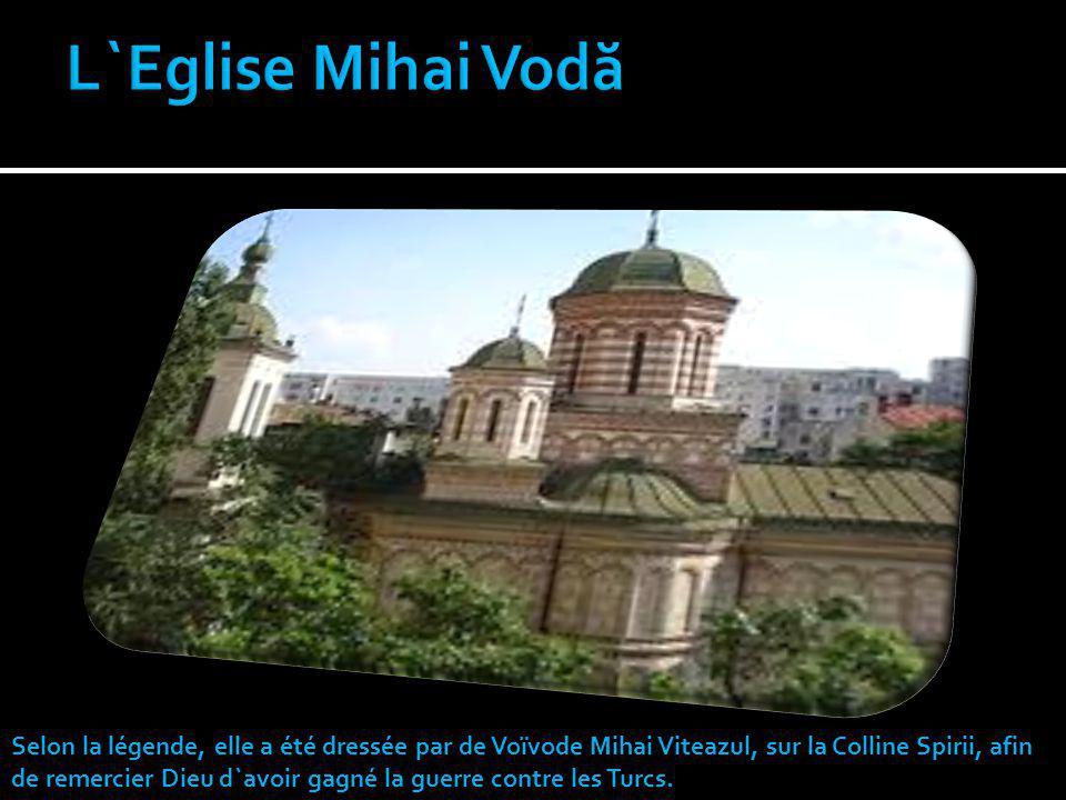 Selon la légende, elle a été dressée par de Voïvode Mihai Viteazul, sur la Colline Spirii, afin de remercier Dieu d`avoir gagné la guerre contre les T