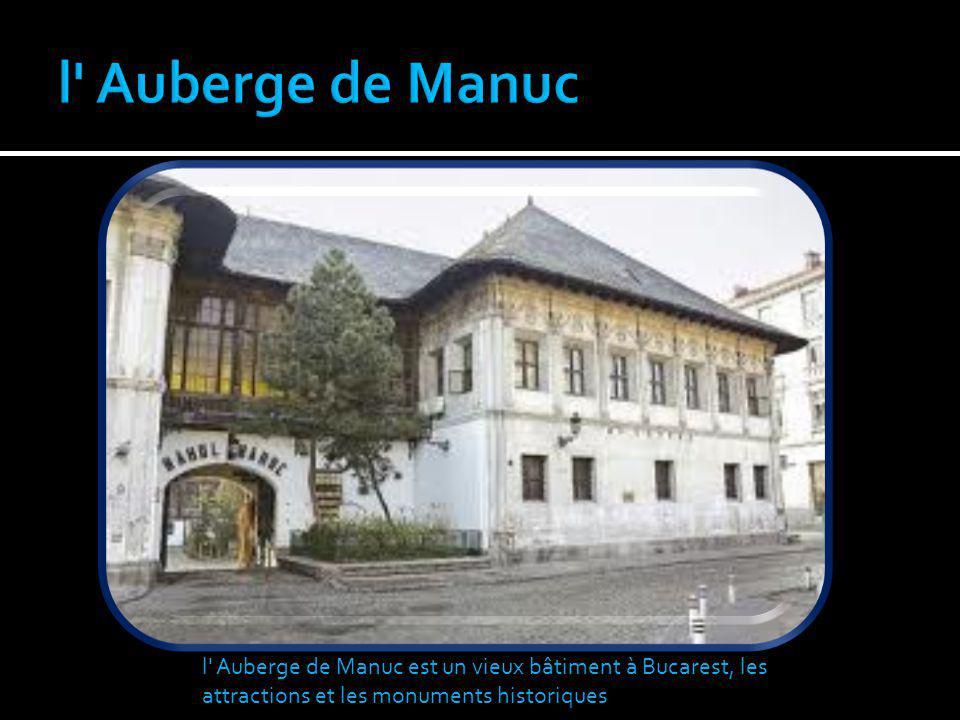 l' Auberge de Manuc est un vieux bâtiment à Bucarest, les attractions et les monuments historiques
