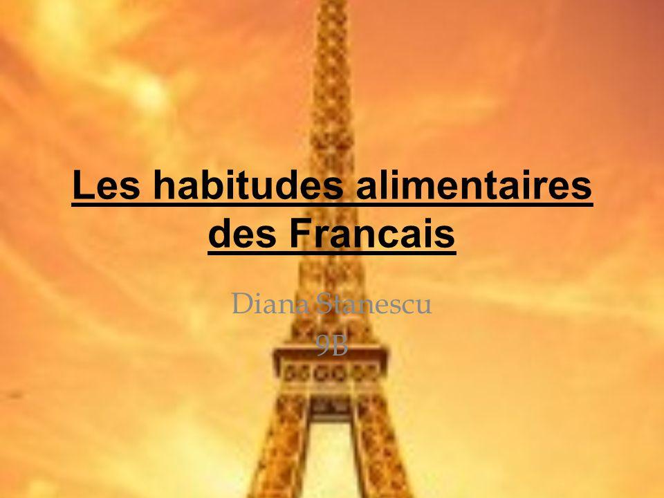 Les habitudes alimentaires des Francais Diana Stanescu 9B