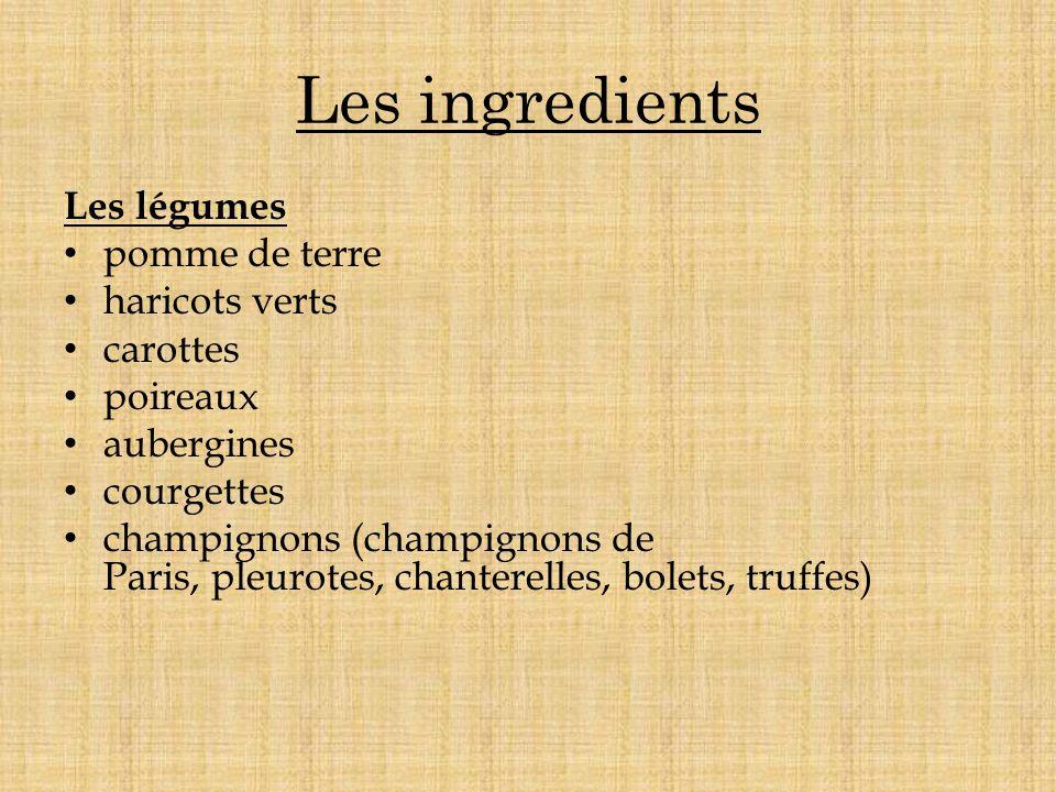 Les ingredients Les légumes pomme de terre haricots verts carottes poireaux aubergines courgettes champignons (champignons de Paris, pleurotes, chante