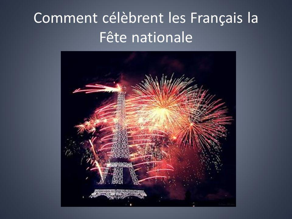 Comment célèbrent les Français la Fête nationale.