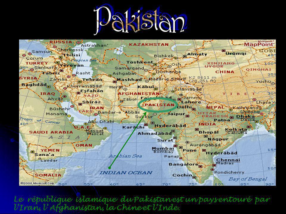 Le république islamique du Pakistan est un pays entouré par lIran, l Afghanistan, la Chine et lInde.