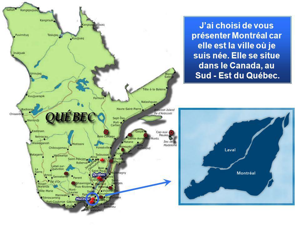 Jai choisi de vous présenter Montréal car elle est la ville où je suis née. Elle se situe dans le Canada, au Sud - Est du Québec.