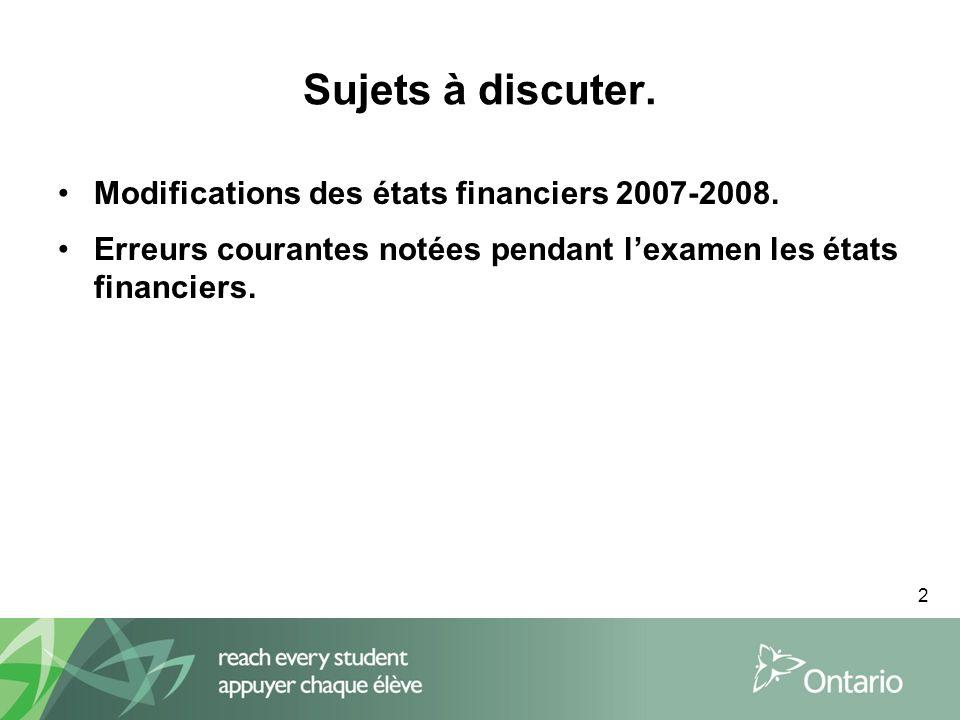 2 Sujets à discuter. Modifications des états financiers 2007-2008.