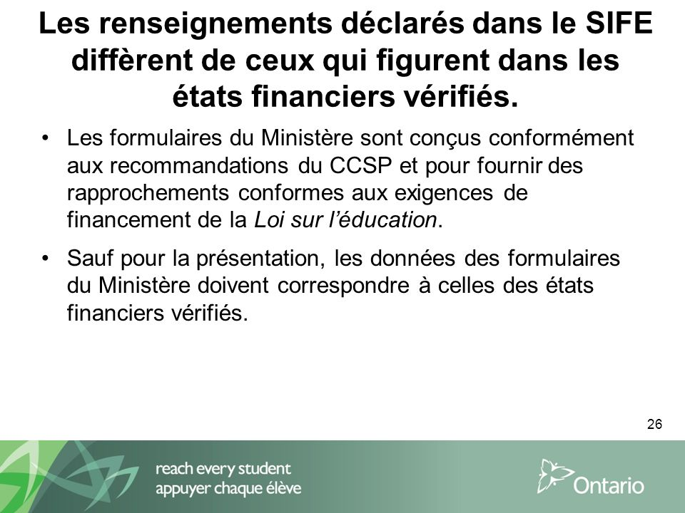 26 Les renseignements déclarés dans le SIFE diffèrent de ceux qui figurent dans les états financiers vérifiés.