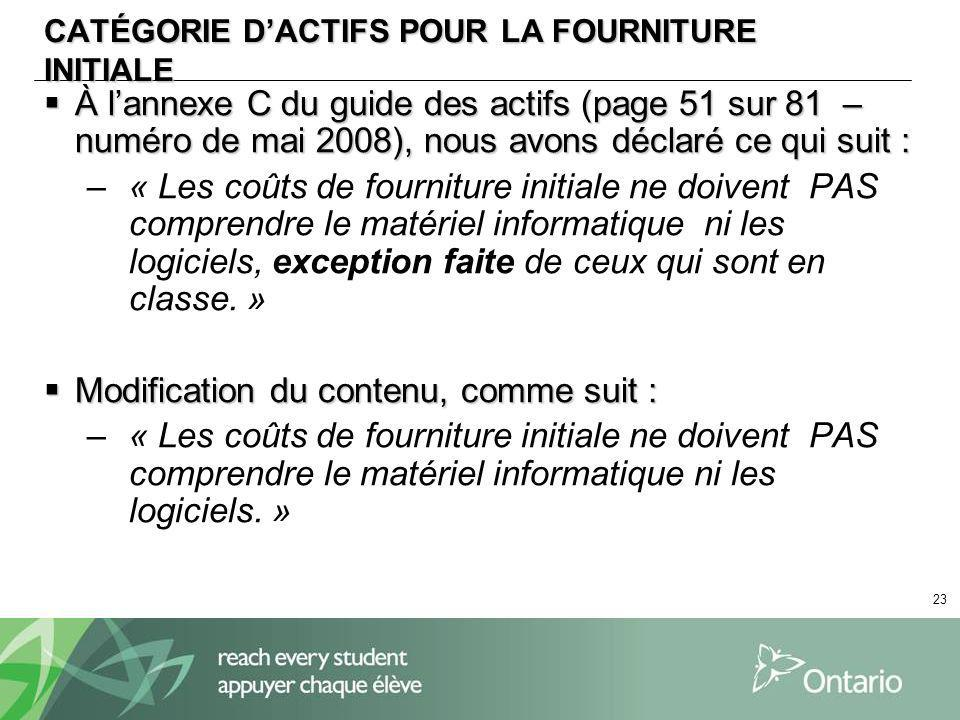 23 CATÉGORIE DACTIFS POUR LA FOURNITURE INITIALE À lannexe C du guide des actifs (page 51 sur 81 – numéro de mai 2008), nous avons déclaré ce qui suit