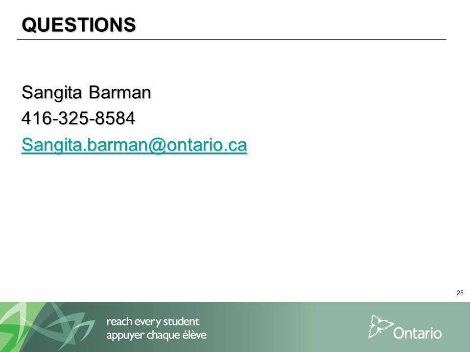 26 QUESTIONS Sangita Barman 416-325-8584 Sangita.barman@ontario.ca