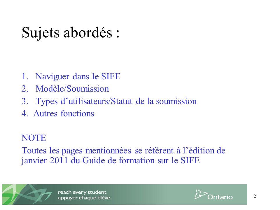 2 Sujets abordés : 1. Naviguer dans le SIFE 2. Modèle/Soumission 3.