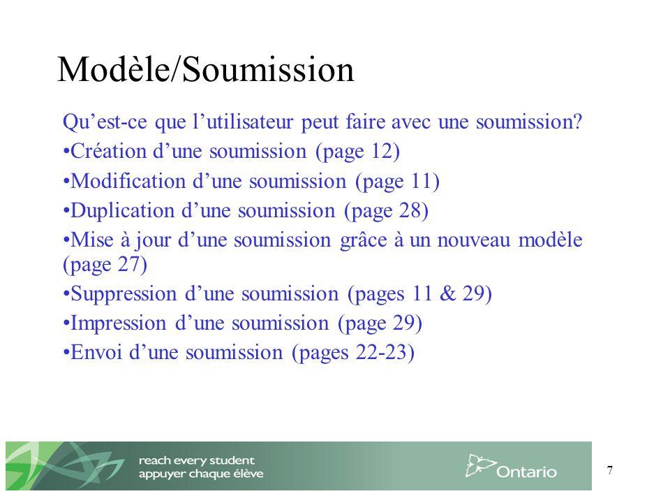 7 Modèle/Soumission Quest-ce que lutilisateur peut faire avec une soumission.
