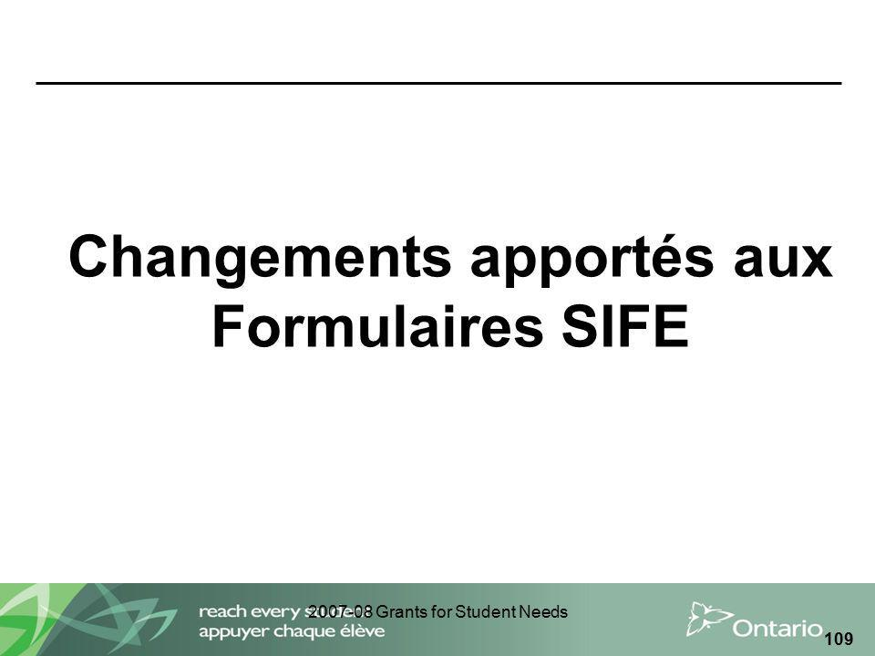 2007-08 Grants for Student Needs 109 Changements apportés aux Formulaires SIFE