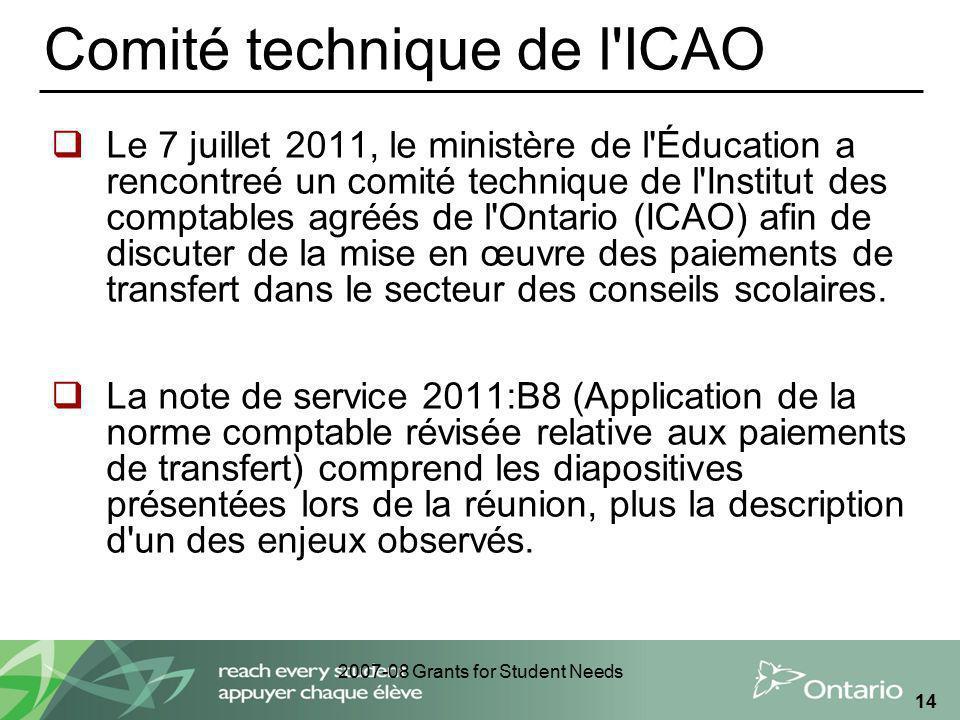 2007-08 Grants for Student Needs 14 Comité technique de l'ICAO Le 7 juillet 2011, le ministère de l'Éducation a rencontreé un comité technique de l'In