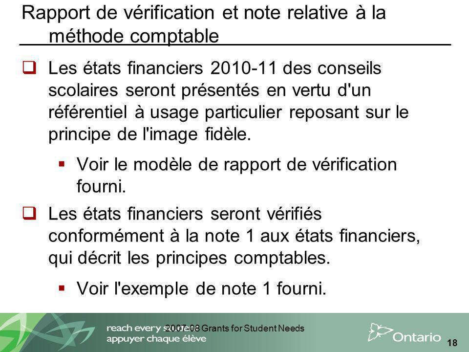 2007-08 Grants for Student Needs 18 Rapport de vérification et note relative à la méthode comptable Les états financiers 2010-11 des conseils scolaire