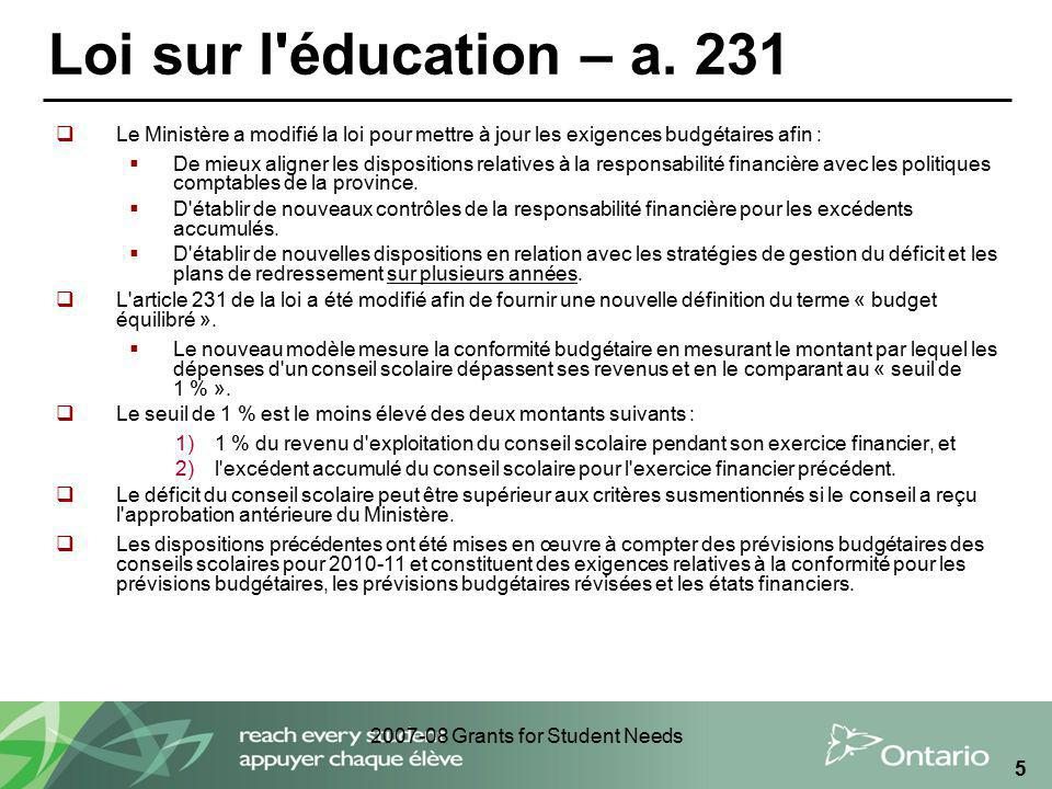 2007-08 Grants for Student Needs 5 Loi sur l éducation – a.