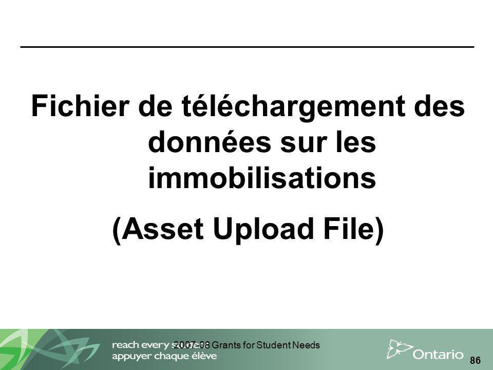 2007-08 Grants for Student Needs 86 Fichier de téléchargement des données sur les immobilisations (Asset Upload File)