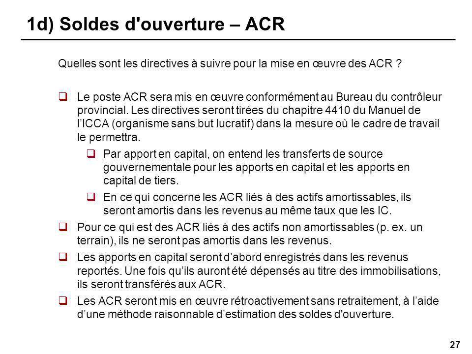 27 1d) Soldes d ouverture – ACR Quelles sont les directives à suivre pour la mise en œuvre des ACR .