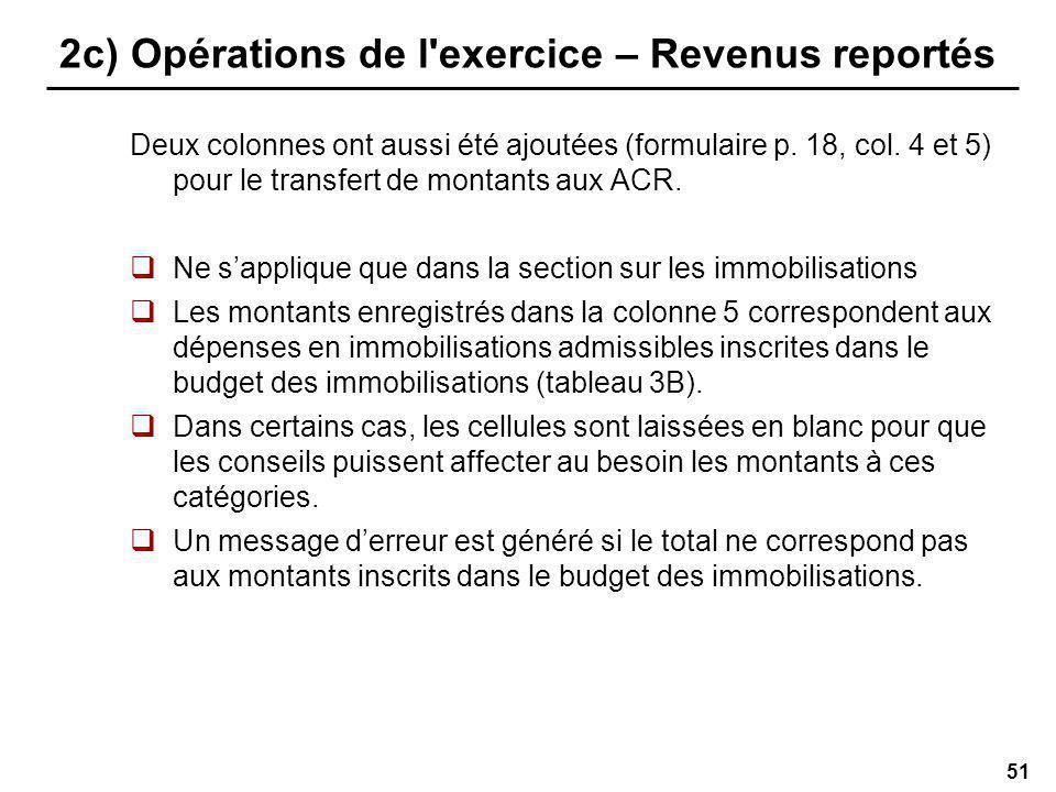 51 2c) Opérations de l exercice – Revenus reportés Deux colonnes ont aussi été ajoutées (formulaire p.