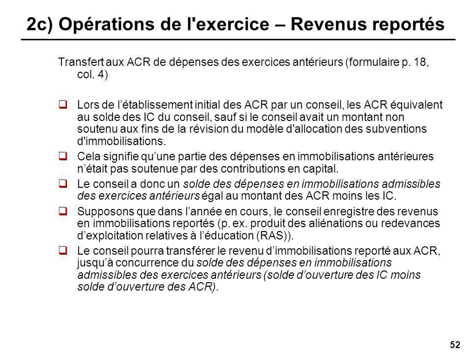 52 2c) Opérations de l exercice – Revenus reportés Transfert aux ACR de dépenses des exercices antérieurs (formulaire p.