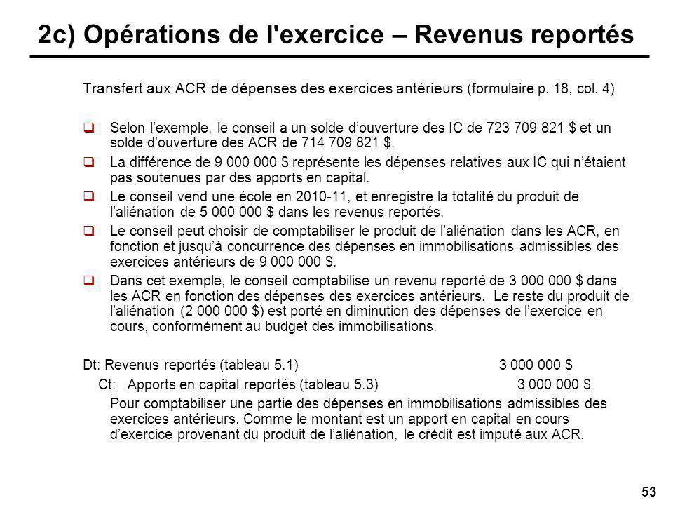53 2c) Opérations de l exercice – Revenus reportés Transfert aux ACR de dépenses des exercices antérieurs (formulaire p.