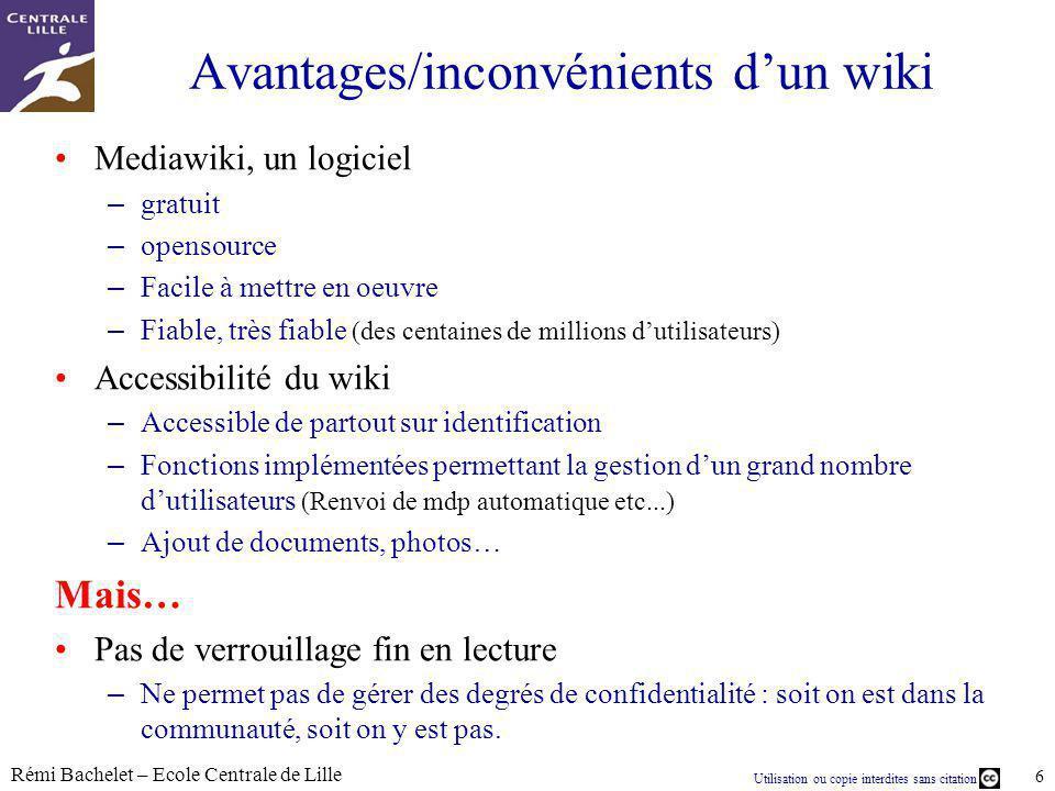 Utilisation ou copie interdites sans citation Rémi Bachelet – Ecole Centrale de Lille 7 Facteur-clés de réussite Le wiki est une philosophie – Opacité vs.
