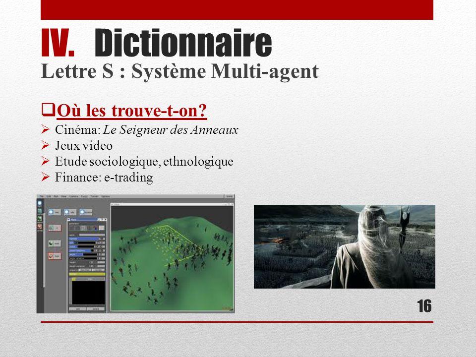 16 IV.Dictionnaire Où les trouve-t-on.